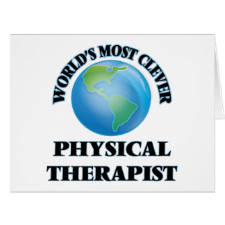 World's Most Clever Physical Therapist Greeting Card
