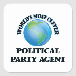 World's Most Clever Political Party Agent Square Sticker