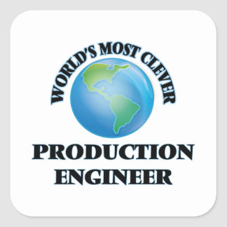 World's Most Clever Production Engineer Square Sticker