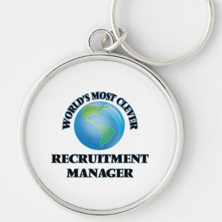 World's Most Clever Recruitment Manager Key Chains