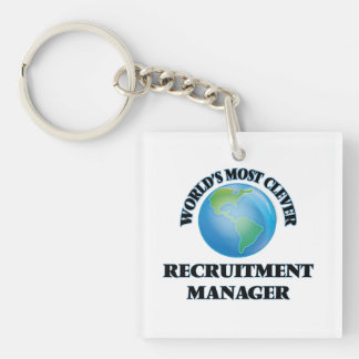 World's Most Clever Recruitment Manager Square Acrylic Key Chains