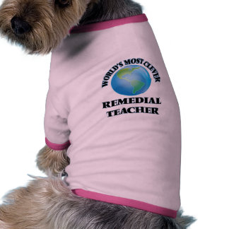 World's Most Clever Remedial Teacher Pet Tshirt