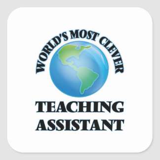 World's Most Clever Teaching Assistant Square Sticker