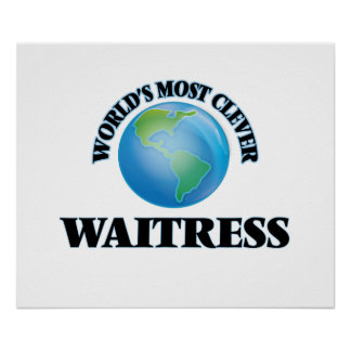 World's Most Clever Waitress Print