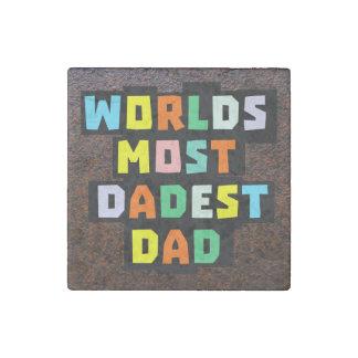 Worlds Most Dadest Dad Stone Magnet
