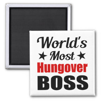 World's Most Hungover Boss Funny Drinking Magnet