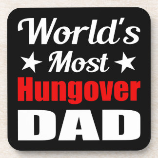 World's Most Hungover Dad Funny Drinking Coaster