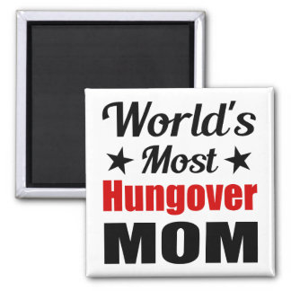World's Most Hungover Mom Funny Drinking Refrigerator Magnets