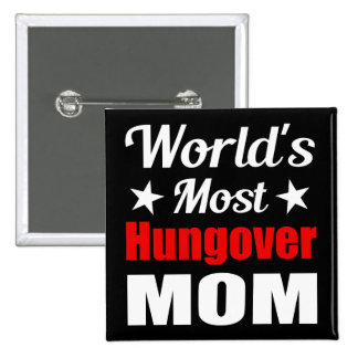 Worlds Most Hungover Mom Witty Drinking 15 Cm Square Badge