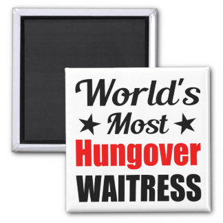 World's Most Hungover Waitress Funny Square Magnet