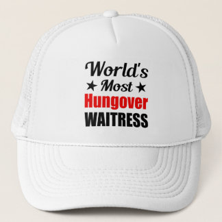 World's Most Hungover Waitress Funny Trucker Hat