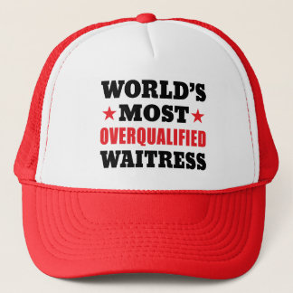 Worlds Most Overqualified Waitress Funny Trucker Hat