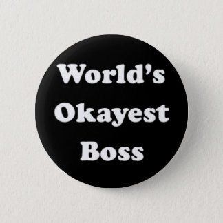 World's Okayest Boss Humorous Work Gift Funny Fun 6 Cm Round Badge