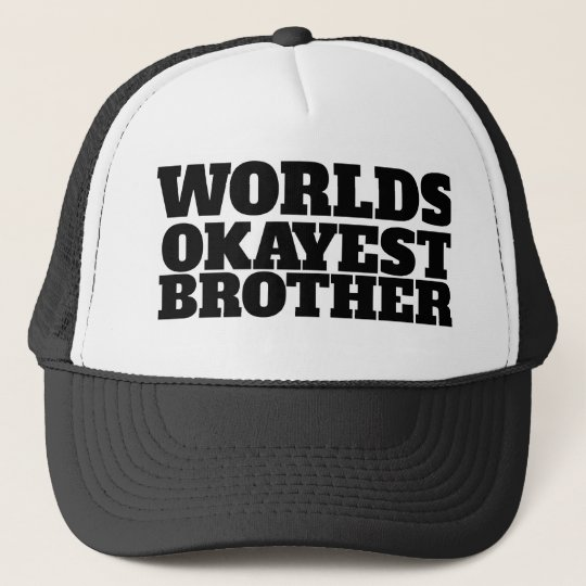 Worlds Okayest Brother Cap