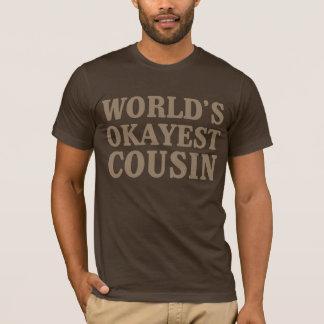 World's Okayest Cousin T-Shirt