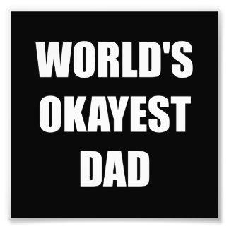 Worlds Okayest Dad Photo