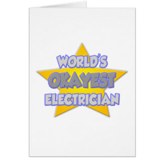 World's Okayest Electrician ... Joke Card