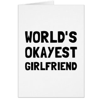 Worlds Okayest Girlfriend Card