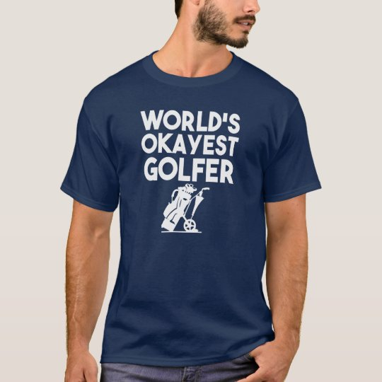 World's Okayest Golfer funny shirt