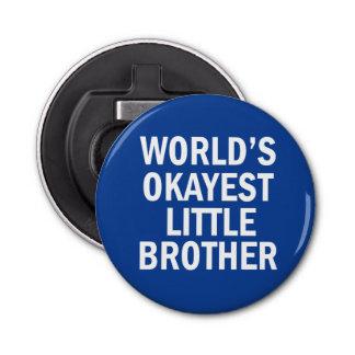 World's Okayest Little Brother bottle opener