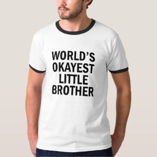 World's Okayest Little Brother shirt