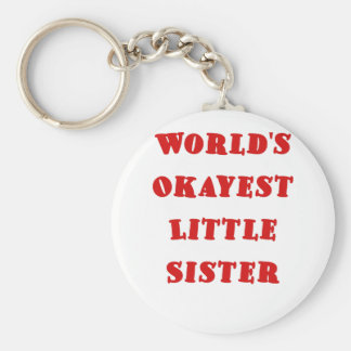 Worlds Okayest Little Sister Basic Round Button Key Ring