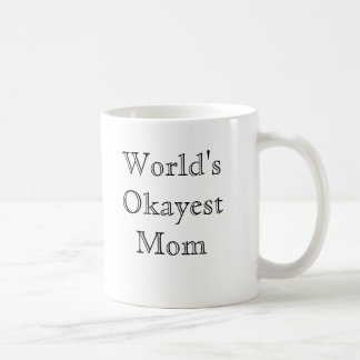 World's Okayest Mom - classic font Coffee Mug