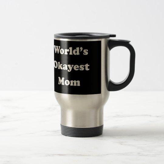 WORLD'S OKAYEST MOM Funny Gag Gift for Her Humour Travel Mug