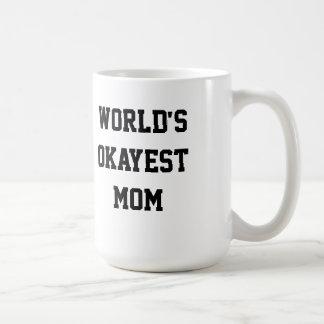 World's Okayest Mom Classic White Coffee Mug