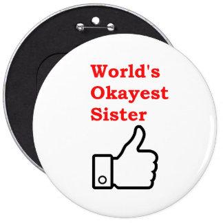 World's Okayest Sister 6 Cm Round Badge