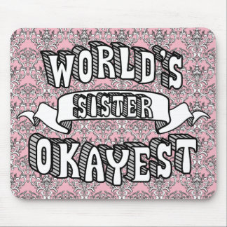 World's Okayest Sister Funny Text Floral Mousepad