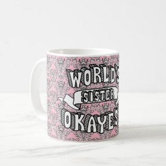 World's Okayest Sister Funny Text Floral Mug