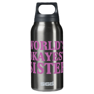 World's Okayest Sister Insulated Water Bottle
