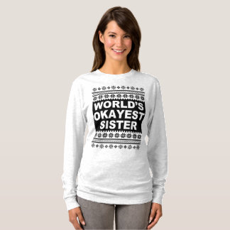 Worlds Okayest Sister Shirt Ugly Christmas Sweater