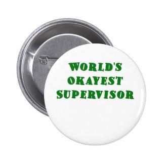 Worlds Okayest Supervisor 6 Cm Round Badge