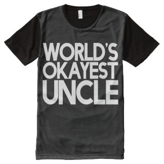 World's okayest uncle All-Over print T-Shirt