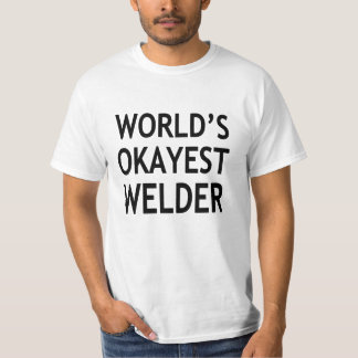 World's Okayest Welder funny T-Shirt