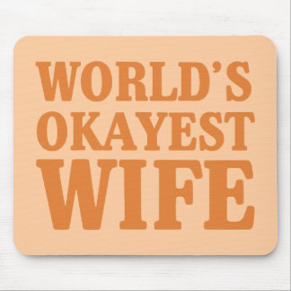 World's Okayest Wife Mousepads