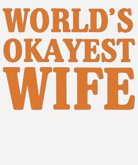 World's Okayest Wife Tshirt