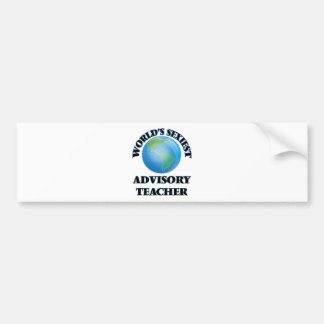 World's Sexiest Advisory Teacher Bumper Stickers
