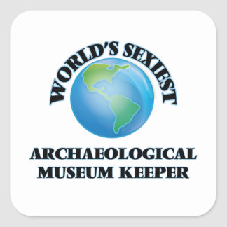 World's Sexiest Archaeological Museum Keeper Square Stickers