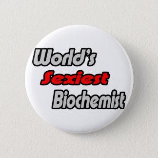 World's Sexiest Biochemist 6 Cm Round Badge