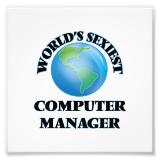 World's Sexiest Computer Manager Photographic Print