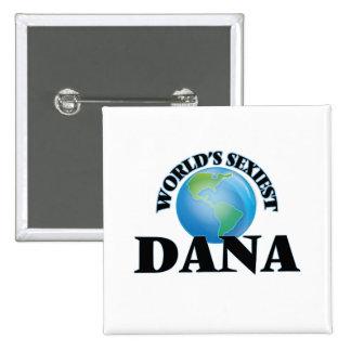World's Sexiest Dana Pinback Button