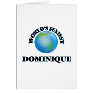 World's Sexiest Dominique Greeting Card
