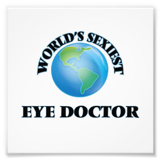 World's Sexiest Eye Doctor Photographic Print