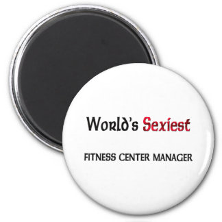 World's Sexiest Fitness Center Manager 6 Cm Round Magnet