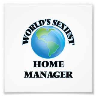 World's Sexiest Home Manager Photographic Print
