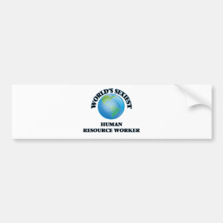 World's Sexiest Human Resource Worker Bumper Stickers