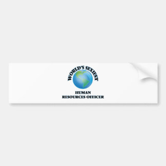 World's Sexiest Human Resources Officer Bumper Stickers